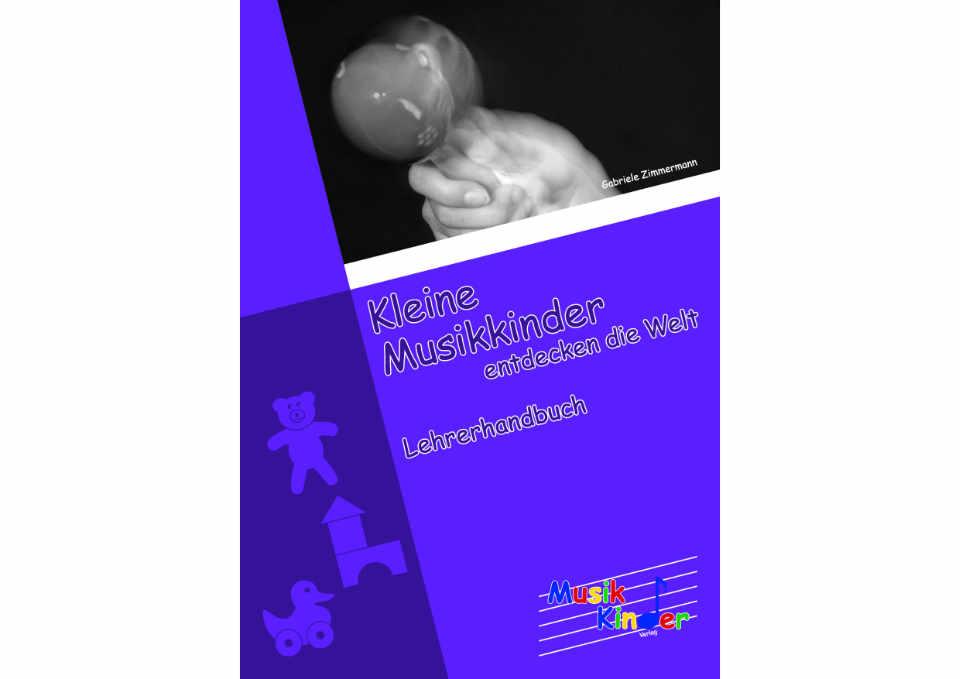 Kleine Musikkinder entdecken die Welt – Lehrerhandbuch